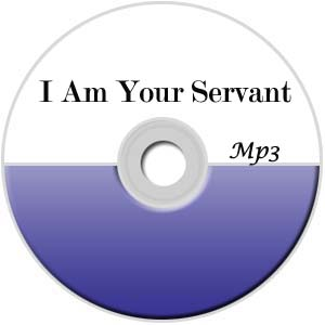 I Am Your Servant Mp3