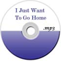 I Just Want To Go Home Mp3